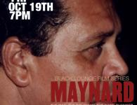 Black Lounge Film Series Presents MAYNARD
