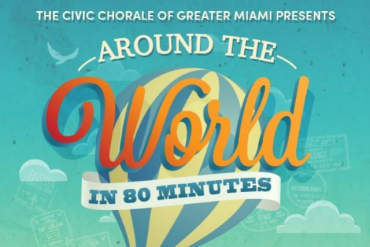 Around the World in 80 Minutes Presented by The Civic Chorale of Greater Miami