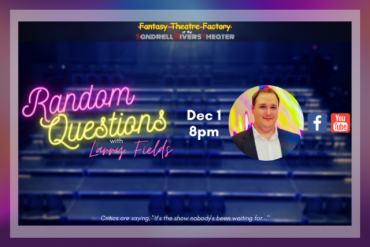 Random Questions with Larry Fields Presented by Fantasy Theatre Factory